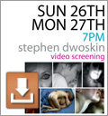 Sun 26th Mon 27th - 7pm - Stephen Dwoskin video screening